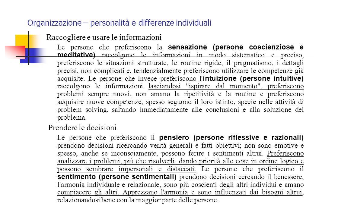 Organizzazione – personalità e differenze individuali Raccogliere e usare le informazioni Le persone che preferiscono la sensazione (persone coscienzi