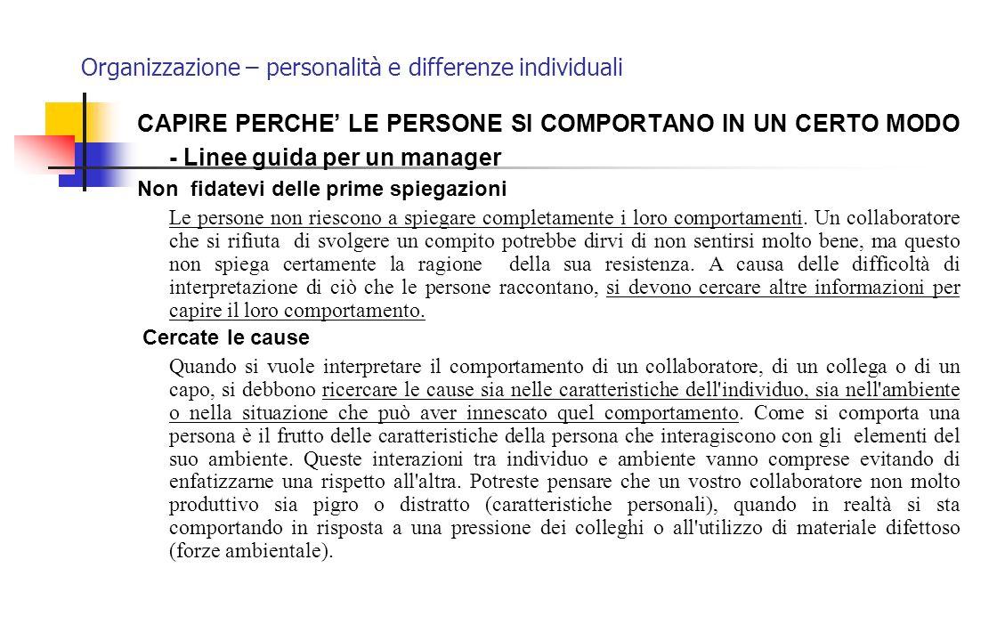 Organizzazione – personalità e differenze individuali CAPIRE PERCHE' LE PERSONE SI COMPORTANO IN UN CERTO MODO - Linee guida per un manager Non fidate