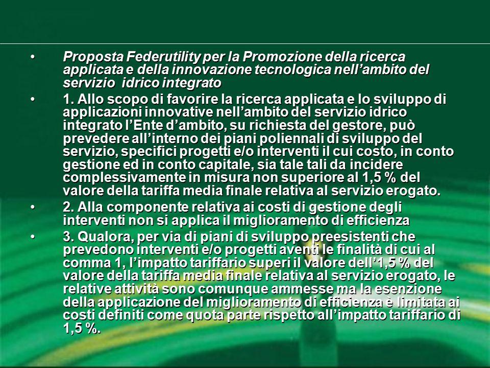 Proposta Federutility per la Promozione della ricerca applicata e della innovazione tecnologica nell'ambito del servizio idrico integrato 1. Allo scop