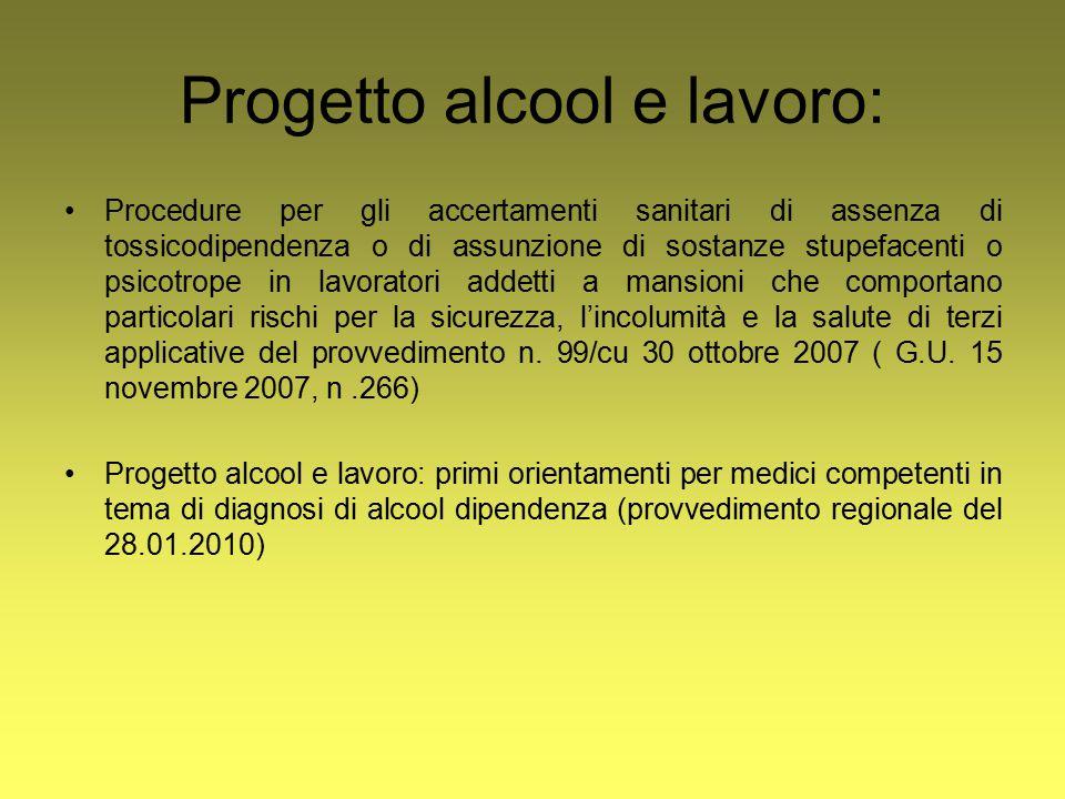 Progetto alcool e lavoro: Procedure per gli accertamenti sanitari di assenza di tossicodipendenza o di assunzione di sostanze stupefacenti o psicotrop