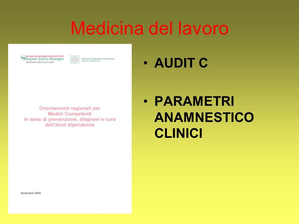Medicina del lavoro AUDIT C PARAMETRI ANAMNESTICO CLINICI