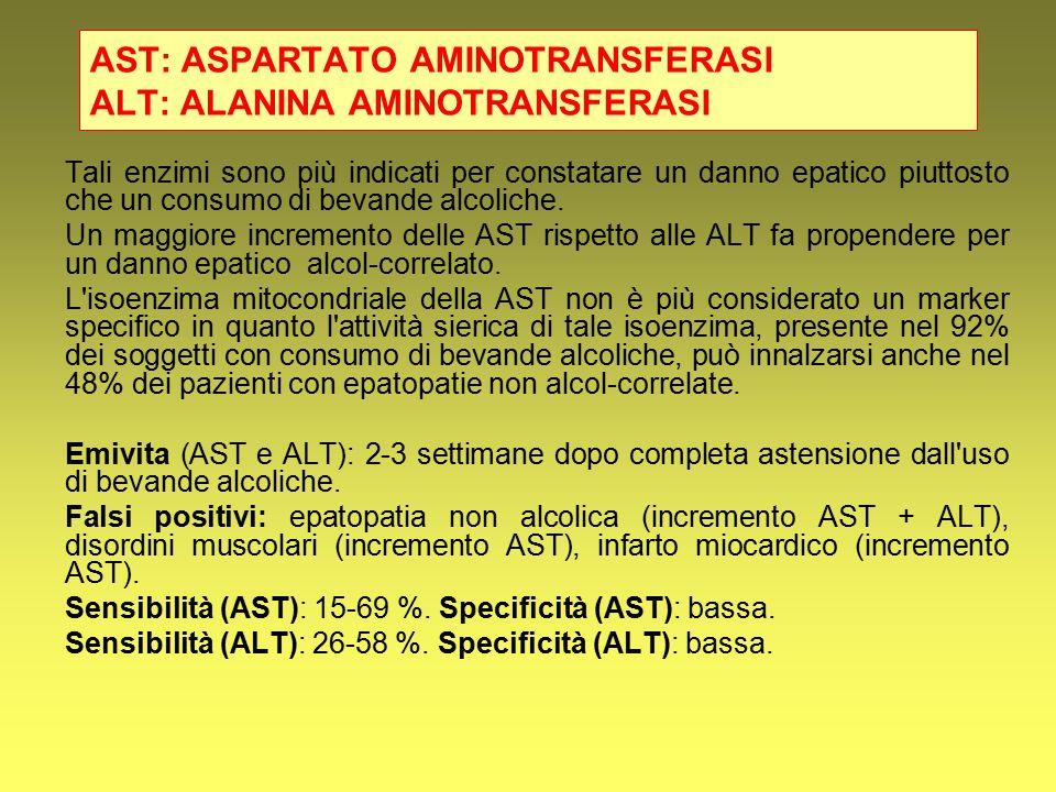 AST: ASPARTATO AMINOTRANSFERASI ALT: ALANINA AMINOTRANSFERASI Tali enzimi sono più indicati per constatare un danno epatico piuttosto che un consumo d