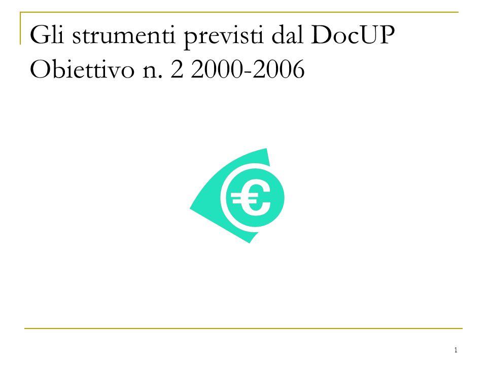1 Gli strumenti previsti dal DocUP Obiettivo n. 2 2000-2006