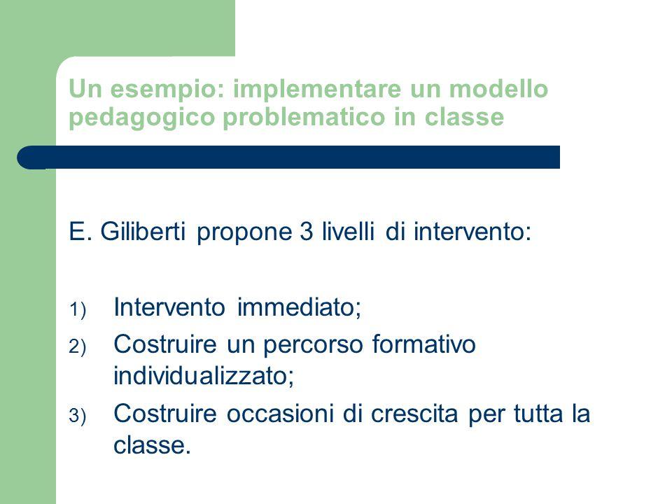 Un esempio: implementare un modello pedagogico problematico in classe E.