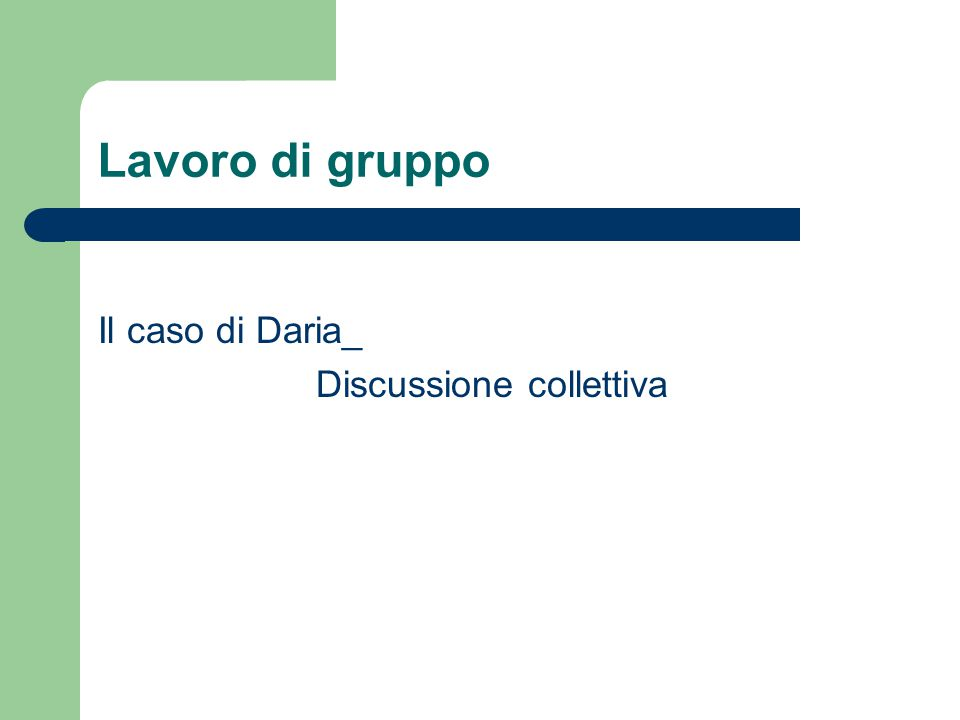 Lavoro di gruppo Il caso di Daria_ Discussione collettiva