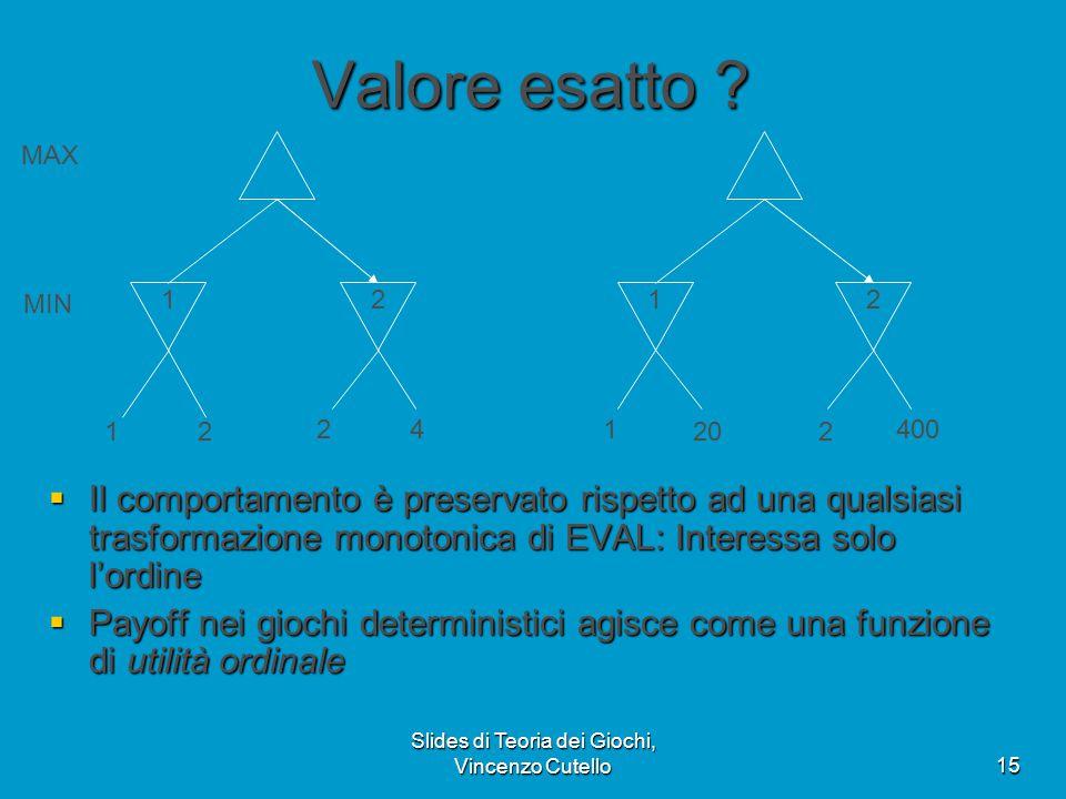 Slides di Teoria dei Giochi, Vincenzo Cutello15 Valore esatto .