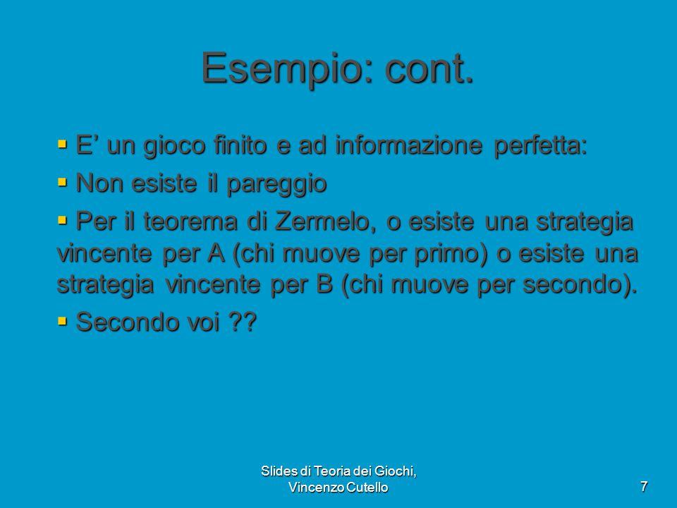 Slides di Teoria dei Giochi, Vincenzo Cutello7 Esempio: cont.