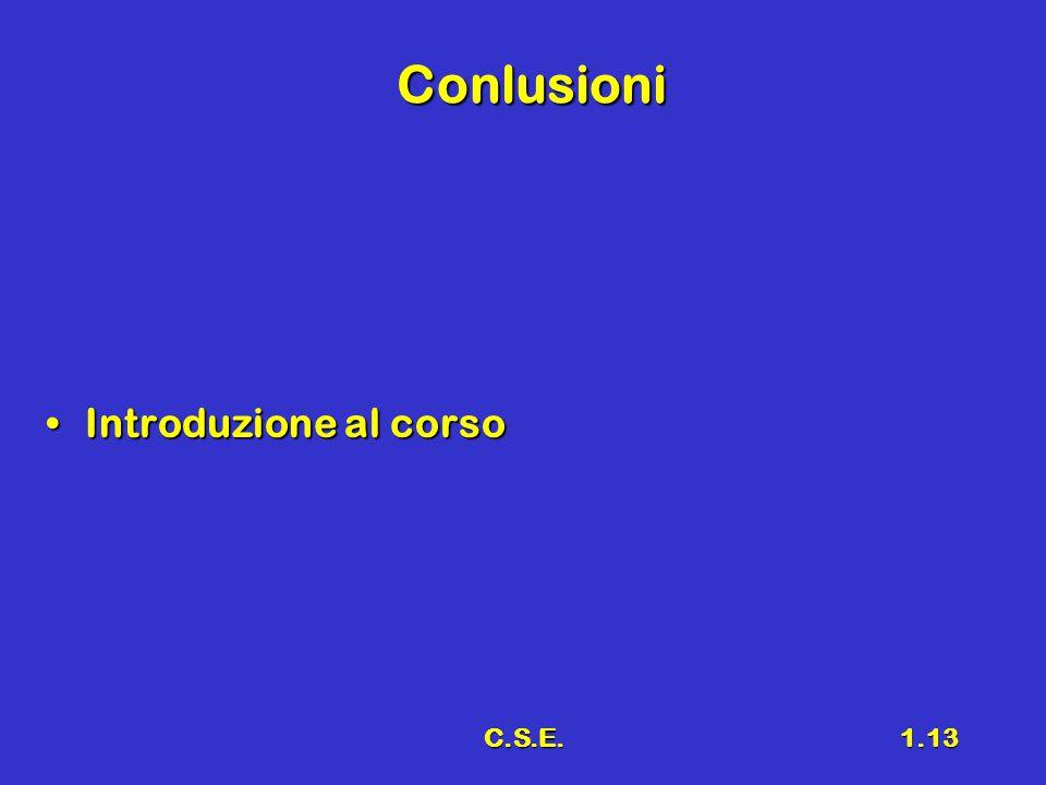 C.S.E.1.13 Conlusioni Introduzione al corsoIntroduzione al corso