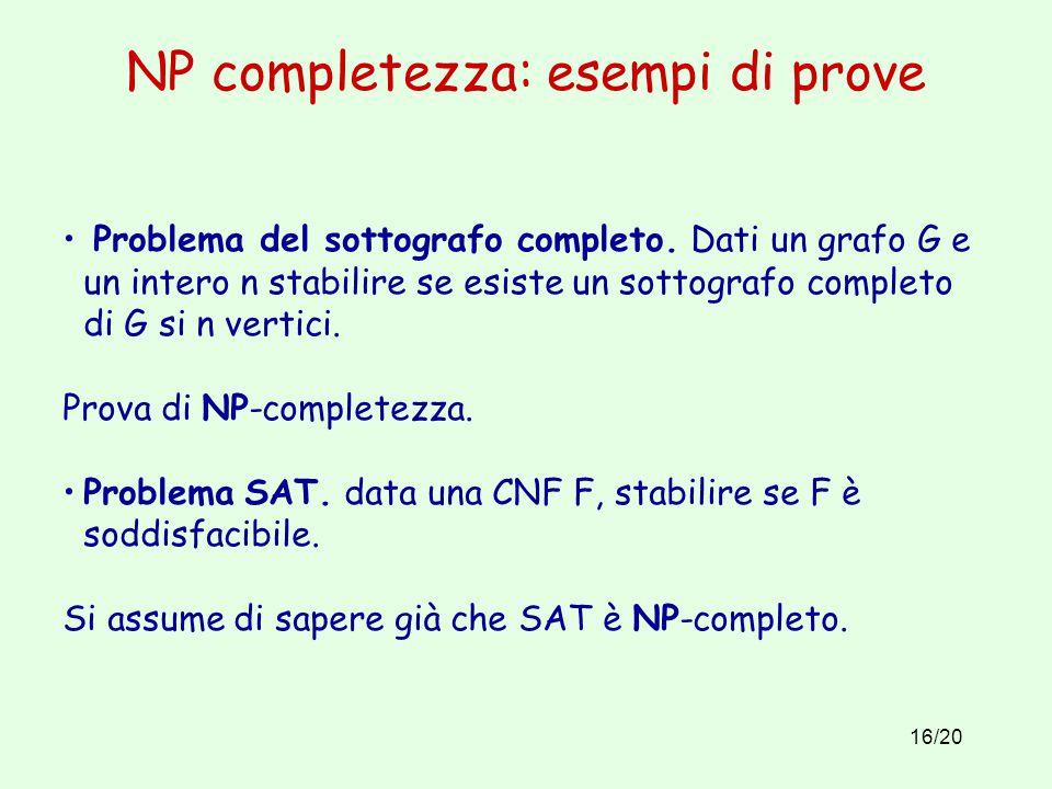 16/20 NP completezza: esempi di prove Problema del sottografo completo.