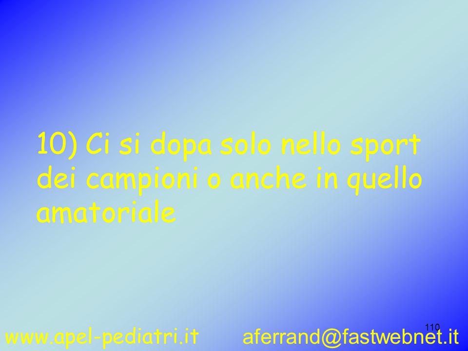 www.apel-pediatri.it aferrand@fastwebnet.it 110 10) Ci si dopa solo nello sport dei campioni o anche in quello amatoriale