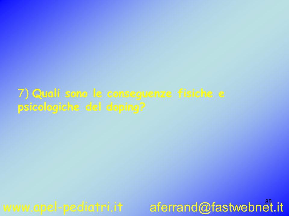www.apel-pediatri.it aferrand@fastwebnet.it 85 7) Quali sono le conseguenze fisiche e psicologiche del doping