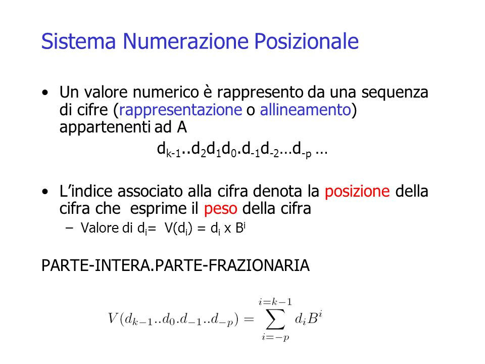 Conversione da base 10 a B (0<N<1) Parte frazionaria N =d -1 B -1 + d -2 B -2 +.