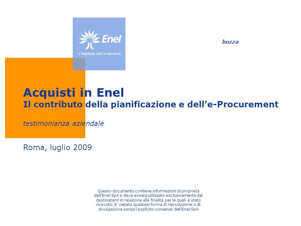 Acquisti in Enel Il contributo della pianificazione e dell'e-Procurement testimonianza aziendale Questo documento contiene informazioni di proprietà d