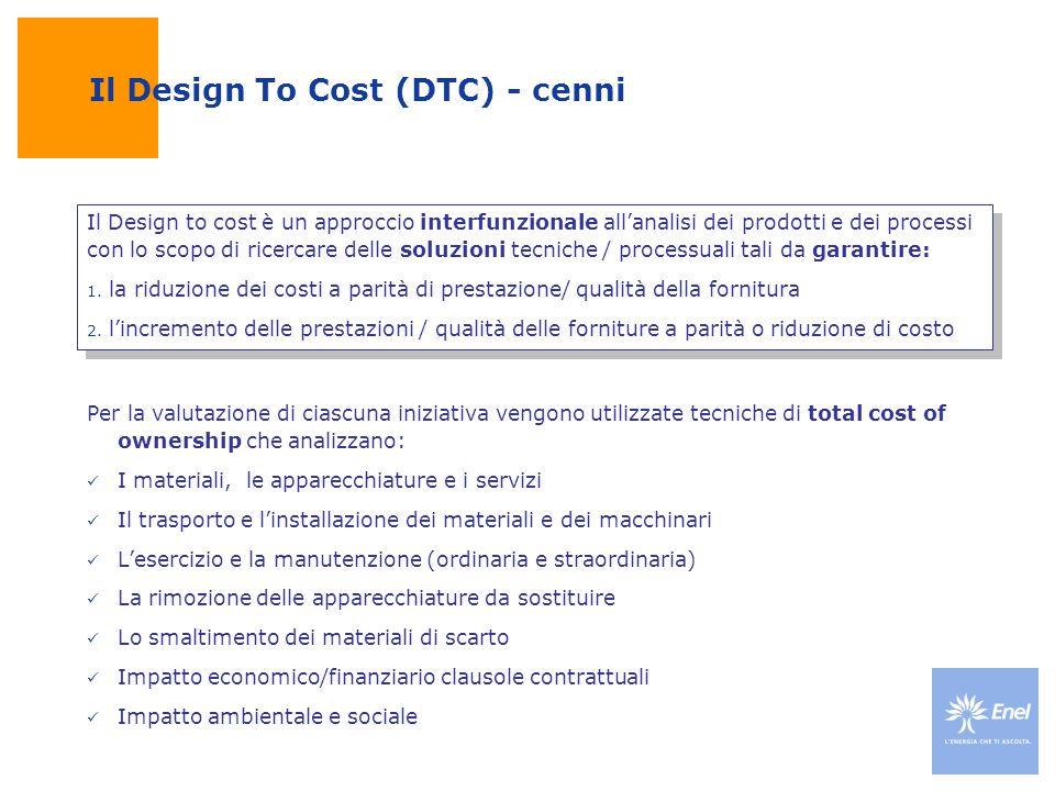 Il Design To Cost (DTC) - cenni Il Design to cost è un approccio interfunzionale all'analisi dei prodotti e dei processi con lo scopo di ricercare del