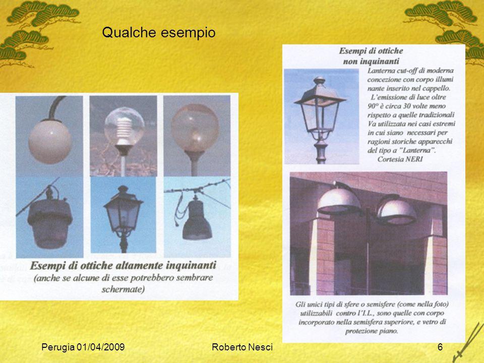 Perugia 01/04/2009Roberto Nesci7 zCattiva qualità di illuminazione di città, strade, piazze, monumenti, ecc.