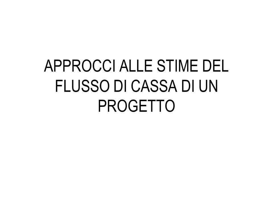 APPROCCI ALLE STIME DEL FLUSSO DI CASSA DI UN PROGETTO