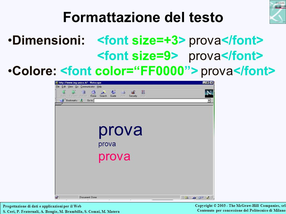 Progettazione di dati e applicazioni per il Web S. Ceri, P. Fraternali, A. Bongio, M. Brambilla, S. Comai, M. Matera Copyright © 2003 - The McGraw-Hil