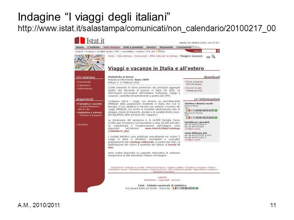 """A.M., 2010/201111 Indagine """"I viaggi degli italiani"""" http://www.istat.it/salastampa/comunicati/non_calendario/20100217_00"""