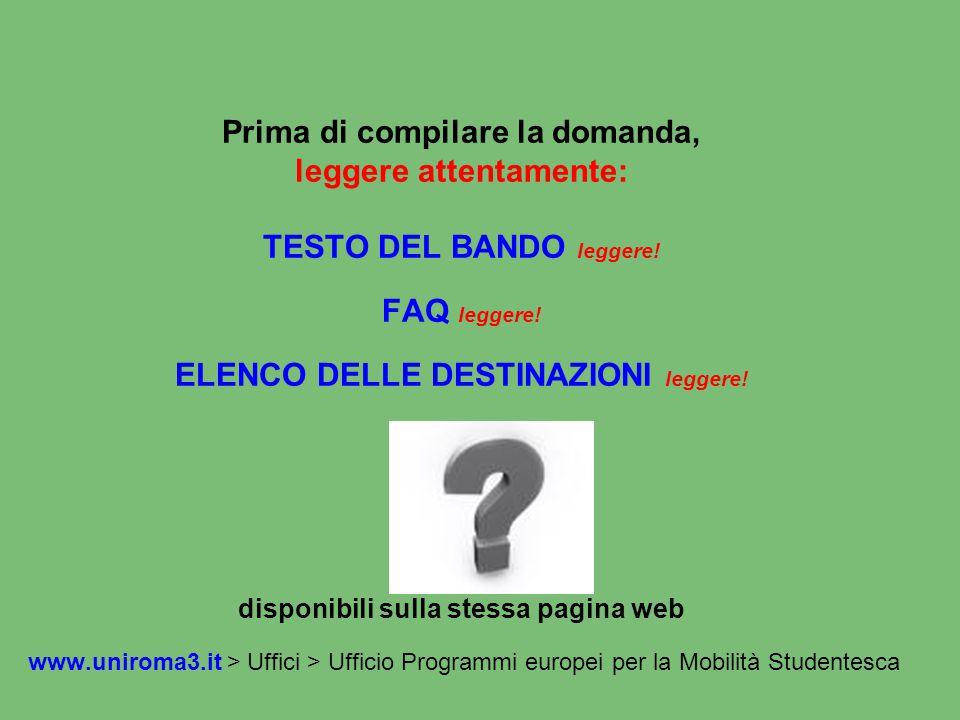 DAL BANDO: alcuni REQUISITI per presentare la domanda Non aver mai beneficiato dello status di studente Erasmus per motivi di studio.