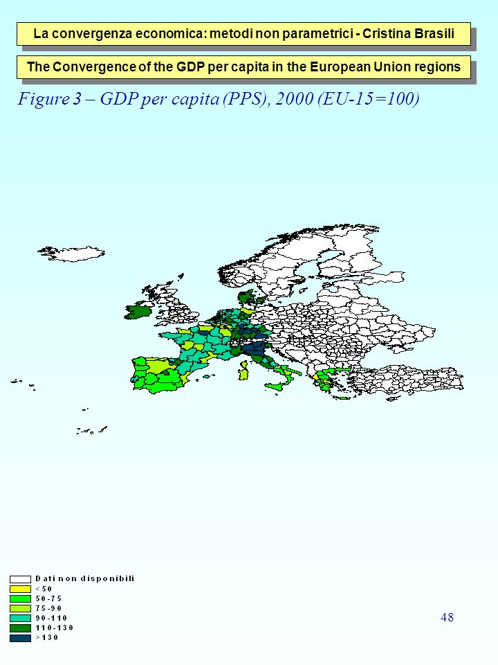 48 La convergenza economica: metodi non parametrici - Cristina Brasili The Convergence of the GDP per capita in the European Union regions Figure 3 – GDP per capita (PPS), 2000 (EU-15=100)