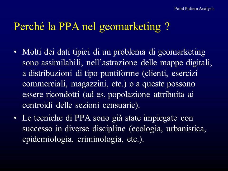 Perché la PPA nel geomarketing ? Molti dei dati tipici di un problema di geomarketing sono assimilabili, nell'astrazione delle mappe digitali, a distr