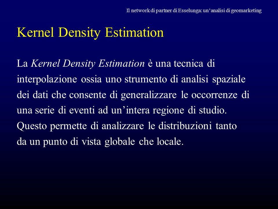 Kernel Density Estimation La Kernel Density Estimation è una tecnica di interpolazione ossia uno strumento di analisi spaziale dei dati che consente d