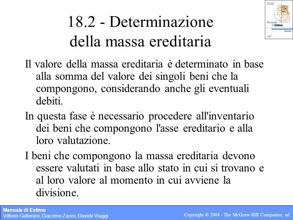 Manuale di Estimo Vittorio Gallerani, Giacomo Zanni, Davide Viaggi Copyright © 2004 - The McGraw-Hill Companies, srl 18.2 - Determinazione della massa