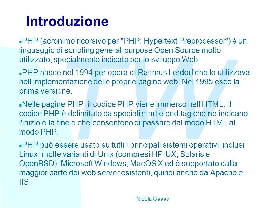 TW Nicola Gessa Introduzione n PHP (acronimo ricorsivo per PHP: Hypertext Preprocessor ) è un linguaggio di scripting general-purpose Open Source molto utilizzato, specialmente indicato per lo sviluppo Web.