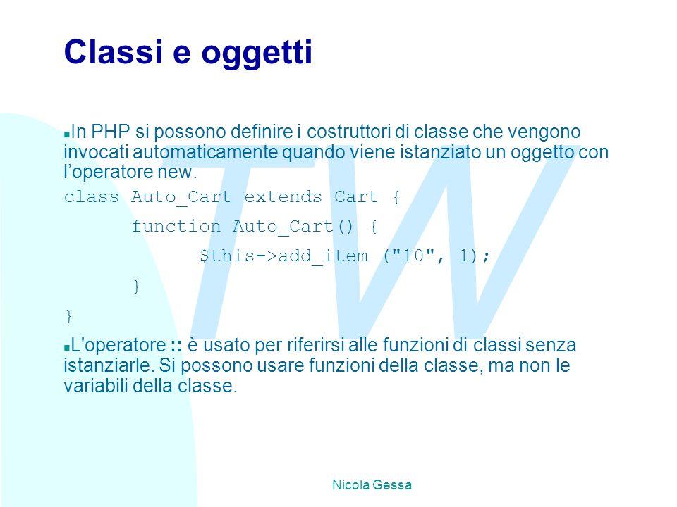 TW Nicola Gessa Classi e oggetti n In PHP si possono definire i costruttori di classe che vengono invocati automaticamente quando viene istanziato un oggetto con l'operatore new.