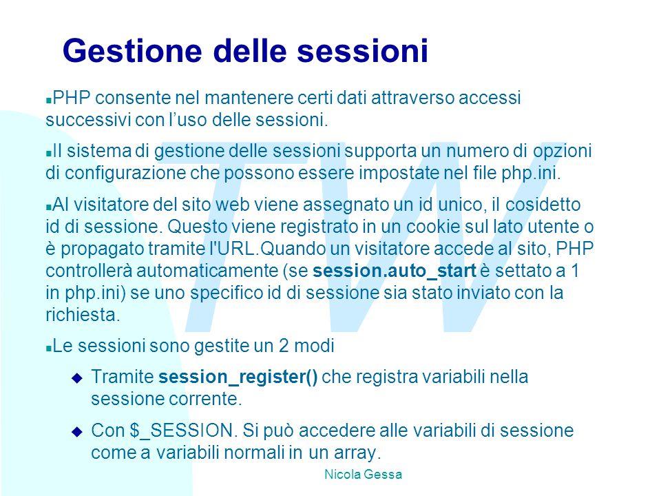 TW Nicola Gessa Gestione delle sessioni n PHP consente nel mantenere certi dati attraverso accessi successivi con l'uso delle sessioni. n Il sistema d