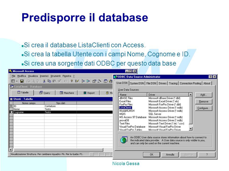 TW Nicola Gessa Predisporre il database n Si crea il database ListaClienti con Access. n Si crea la tabella Utente con i campi Nome, Cognome e ID. n S