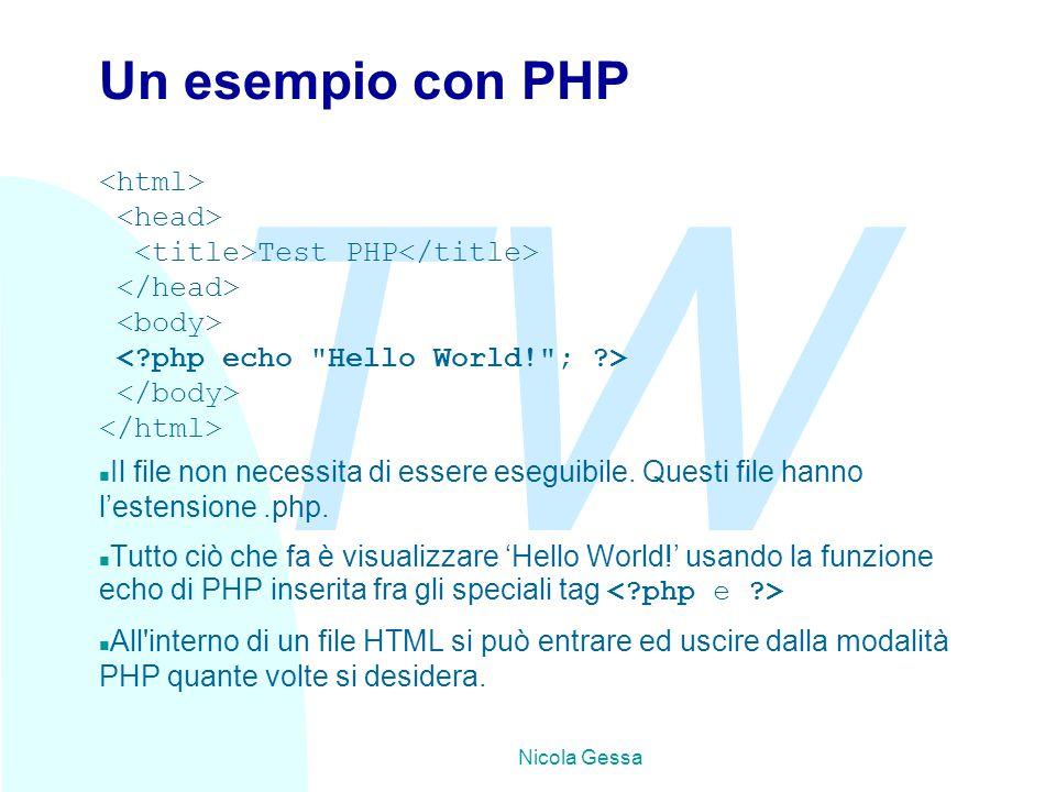 TW Nicola Gessa Un esempio con PHP Test PHP n Il file non necessita di essere eseguibile. Questi file hanno l'estensione.php. Tutto ciò che fa è visua