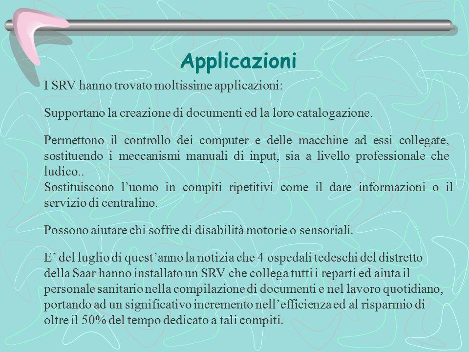 Applicazioni I SRV hanno trovato moltissime applicazioni: Supportano la creazione di documenti ed la loro catalogazione. Permettono il controllo dei c