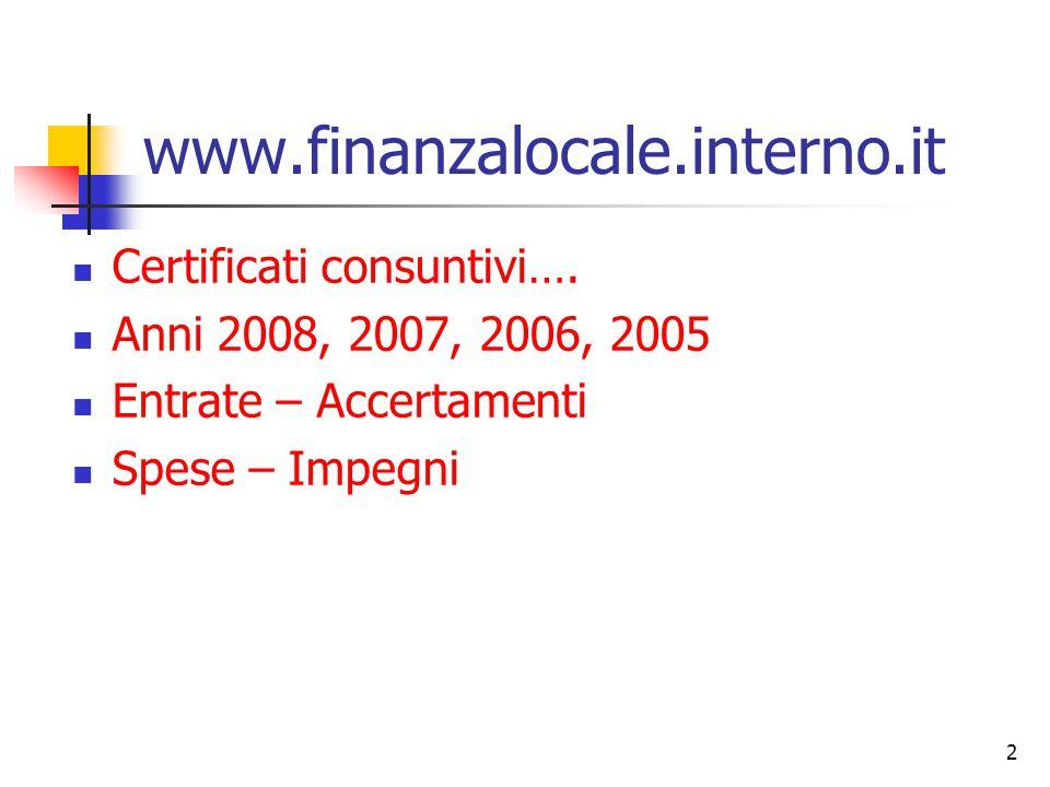 2 www.finanzalocale.interno.it Certificati consuntivi….