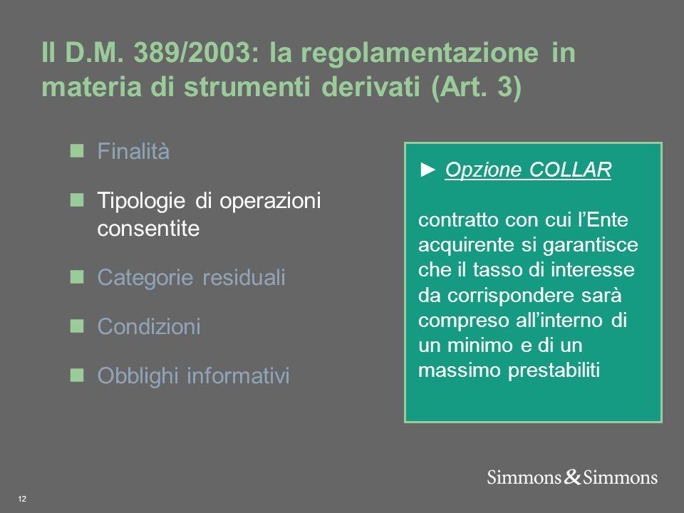 12 Il D.M. 389/2003: la regolamentazione in materia di strumenti derivati (Art.