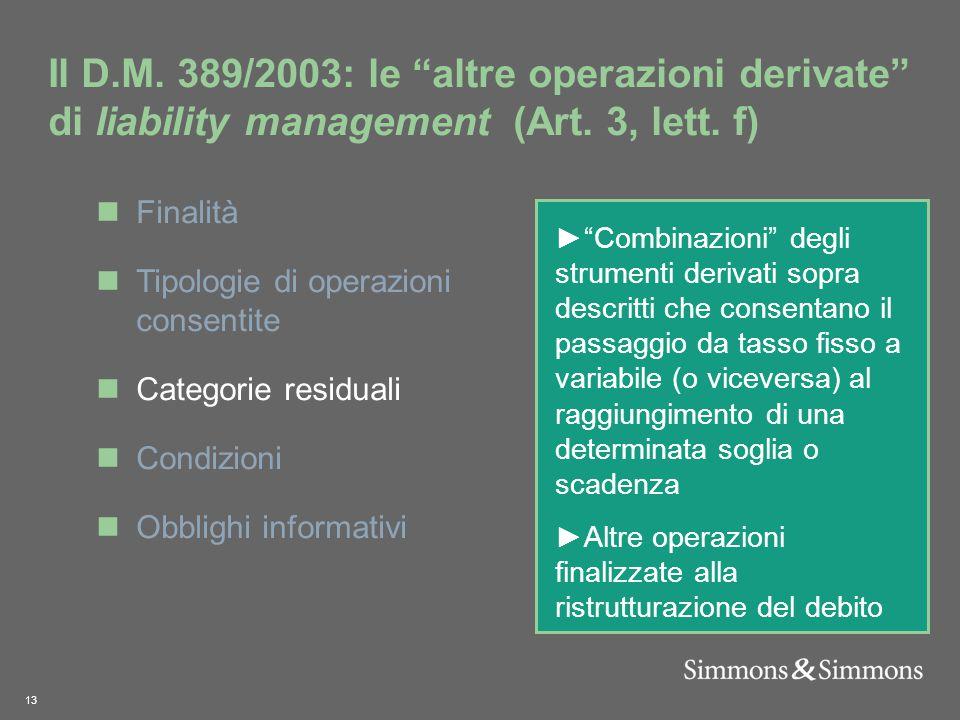 13 Il D.M. 389/2003: le altre operazioni derivate di liability management (Art.