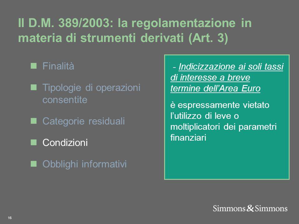 16 Il D.M. 389/2003: la regolamentazione in materia di strumenti derivati (Art.