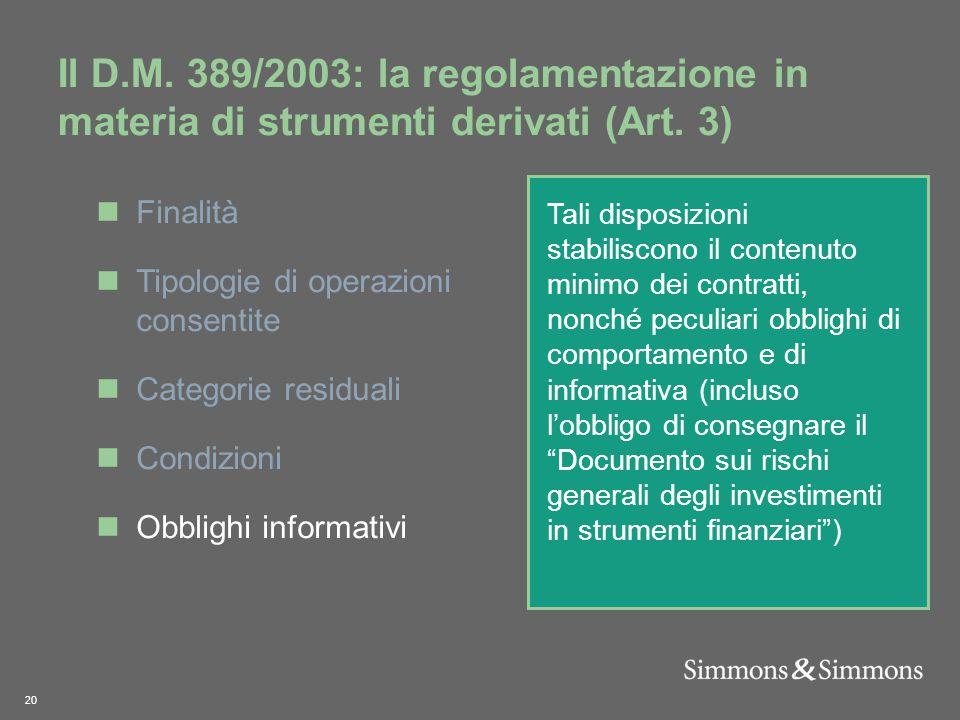 20 Il D.M. 389/2003: la regolamentazione in materia di strumenti derivati (Art.