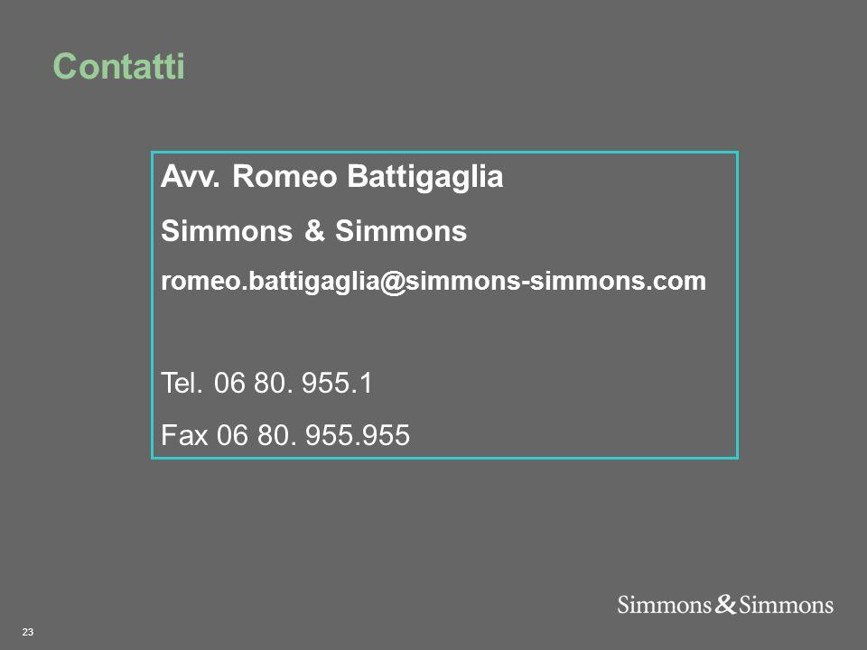23 Contatti Avv. Romeo Battigaglia Simmons & Simmons romeo.battigaglia@simmons-simmons.com Tel.