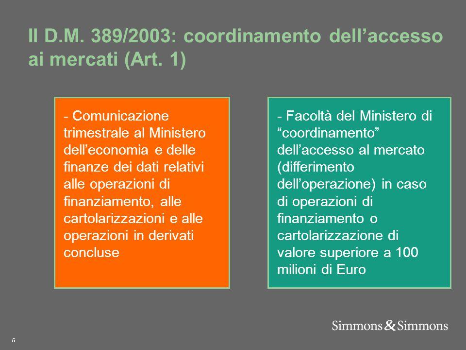 5 Il D.M. 389/2003: coordinamento dell'accesso ai mercati (Art.