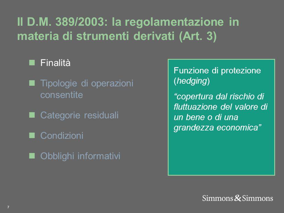 7 Il D.M. 389/2003: la regolamentazione in materia di strumenti derivati (Art.