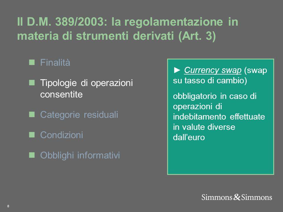 8 Il D.M. 389/2003: la regolamentazione in materia di strumenti derivati (Art.