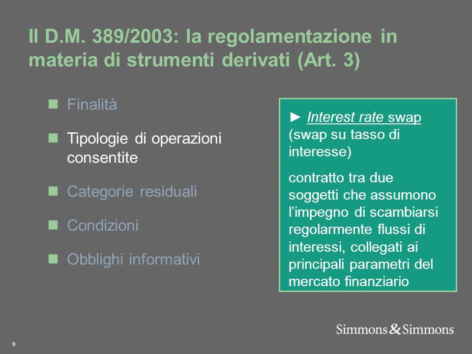 9 Il D.M. 389/2003: la regolamentazione in materia di strumenti derivati (Art.