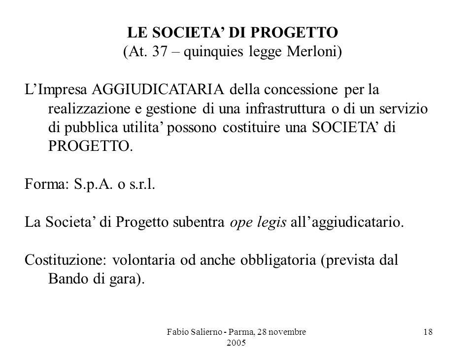 Fabio Salierno - Parma, 28 novembre 2005 18 LE SOCIETA' DI PROGETTO (At.