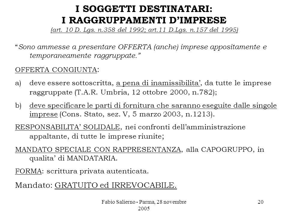 Fabio Salierno - Parma, 28 novembre 2005 20 I SOGGETTI DESTINATARI: I RAGGRUPPAMENTI D'IMPRESE (art.