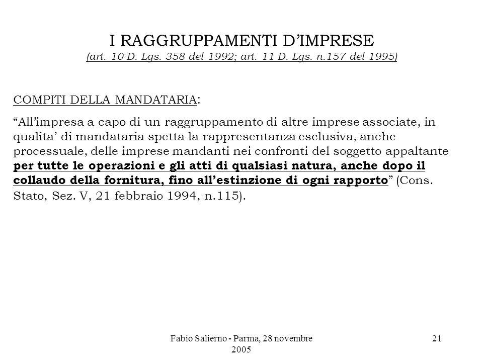 Fabio Salierno - Parma, 28 novembre 2005 21 I RAGGRUPPAMENTI D'IMPRESE (art.