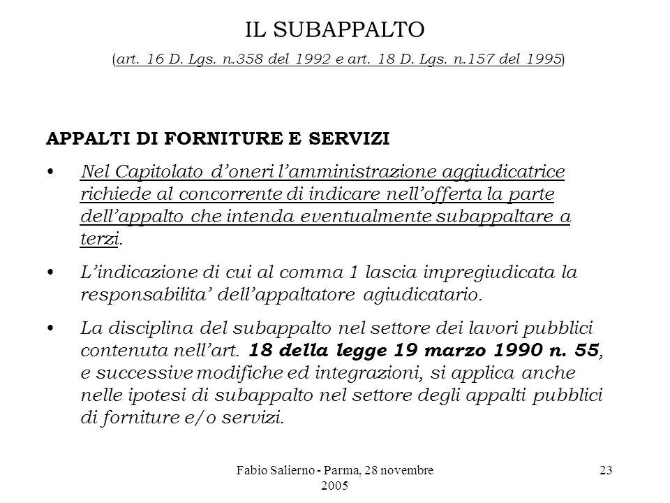 Fabio Salierno - Parma, 28 novembre 2005 23 IL SUBAPPALTO ( art.
