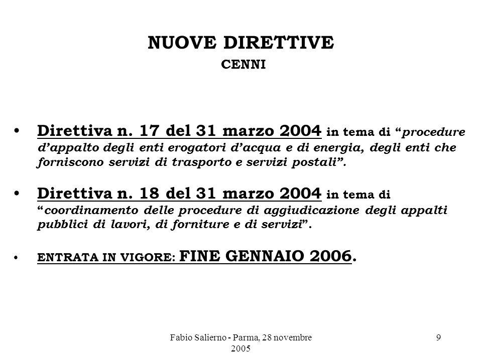 Fabio Salierno - Parma, 28 novembre 2005 9 NUOVE DIRETTIVE CENNI Direttiva n.