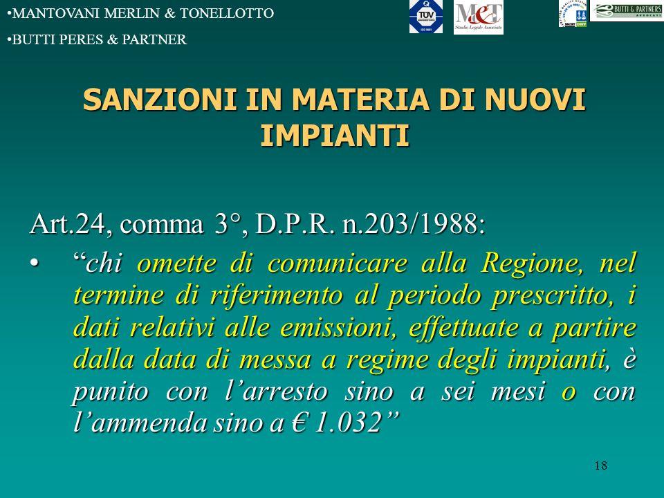 MANTOVANI MERLIN & TONELLOTTO BUTTI PERES & PARTNER 18 SANZIONI IN MATERIA DI NUOVI IMPIANTI Art.24, comma 3°, D.P.R.