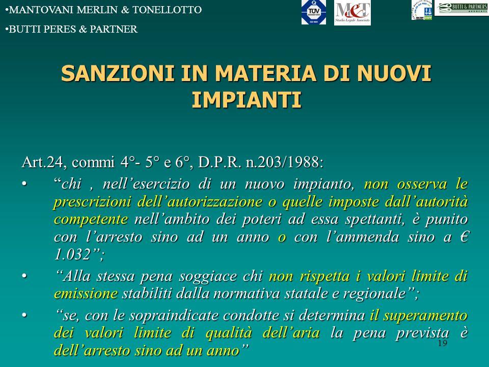 MANTOVANI MERLIN & TONELLOTTO BUTTI PERES & PARTNER 19 SANZIONI IN MATERIA DI NUOVI IMPIANTI Art.24, commi 4°- 5° e 6°, D.P.R.